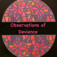 Observations of Deviance