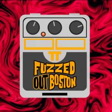 FUZZED OUT BOSTON