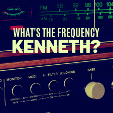 What's the Frequency, Kenneth?